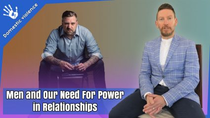 Men and our Need for Power in Relationships