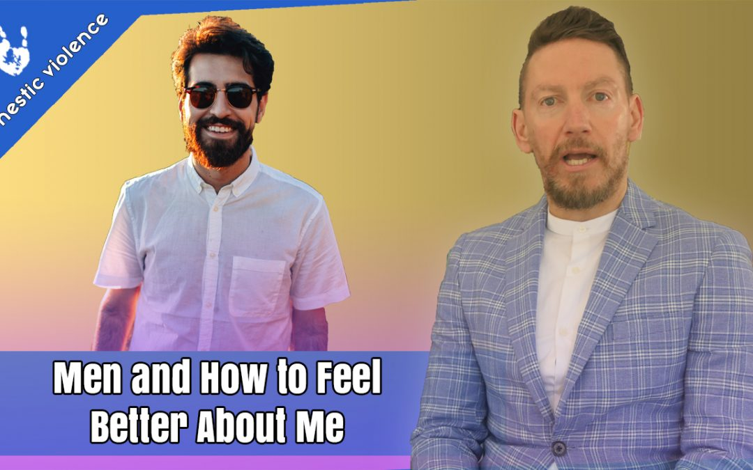 Men and How to Feel Better About Me